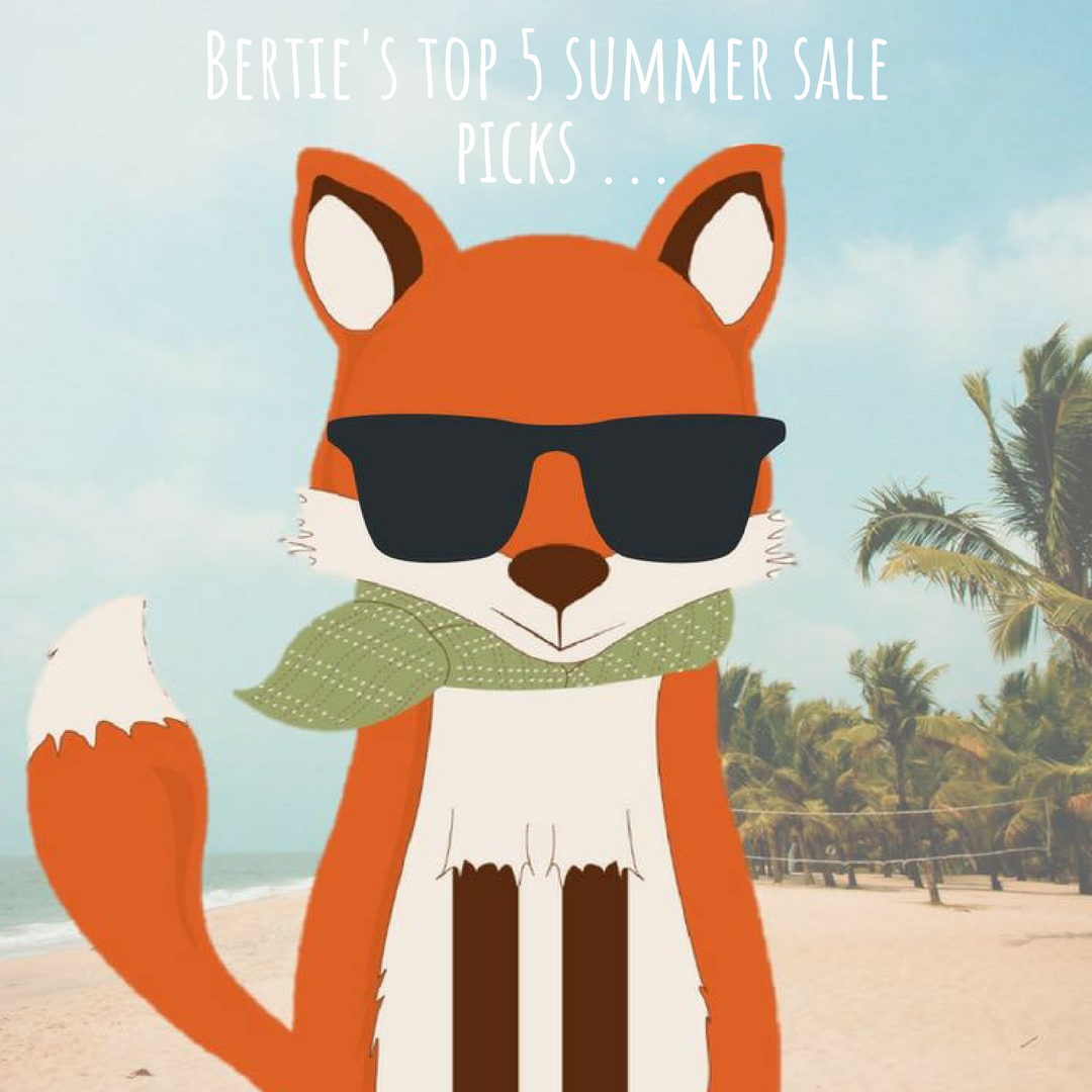 Bertie's Top 5 Summer Sale Picks