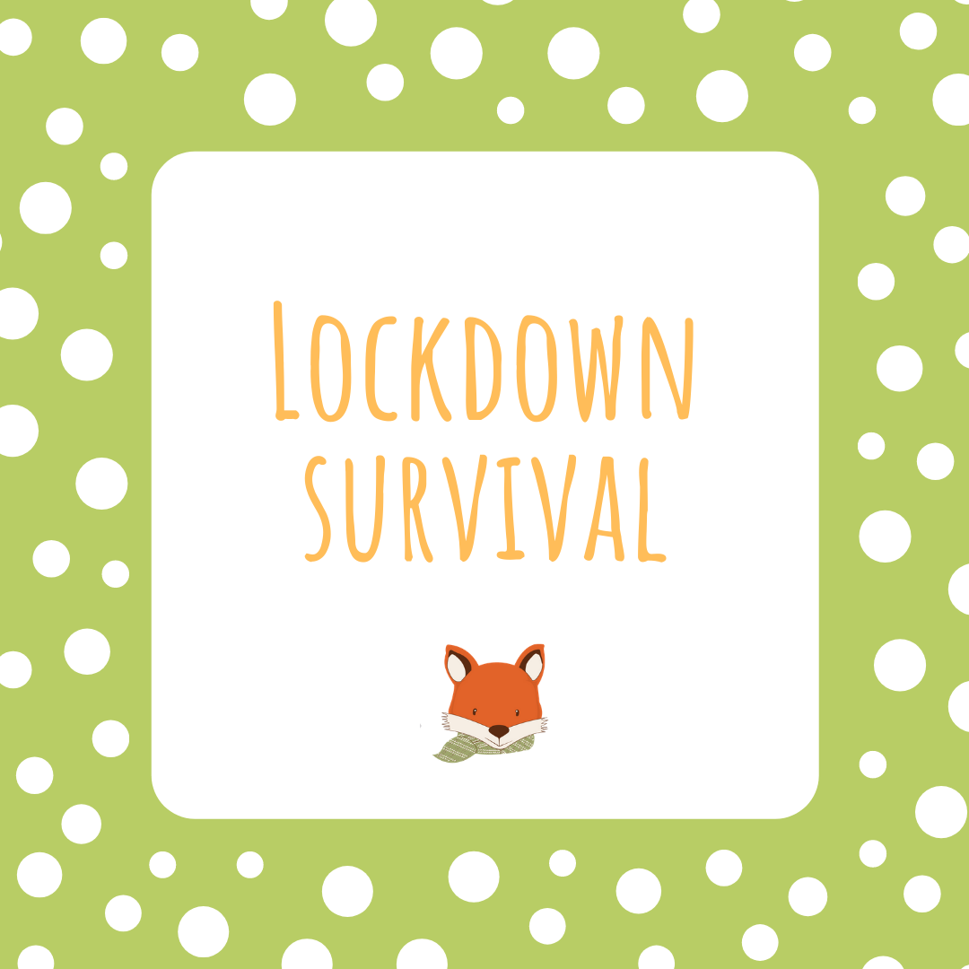 Lockdown Survival …