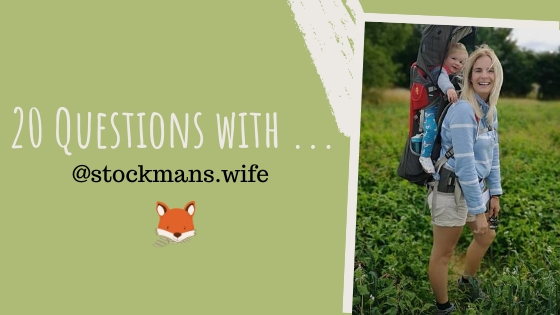 20 Questions with … @stockmans.wife